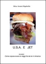 U.S.A. e Jet - Ovvero: Come sopravvivere ai viaggi Fai da Te in America